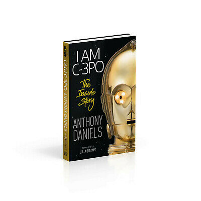 I Am C-3PO The Inside Story Anthony Daniels J.J Abrams New Unread Book Star Wars