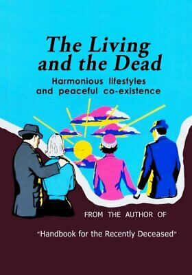 The Living and the Dead: Handbook for the Recently Deceased Companion |