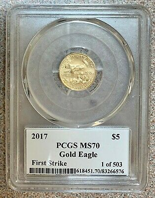 2017 $5 GOLD American Eagle * PCGS MS70 * FIRST STRIKE * 1/10th Ounce * 1 of 503