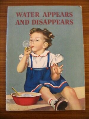 1943 ILLUSTRATED CHILDREN'S BOOK Water Appears and Disappears