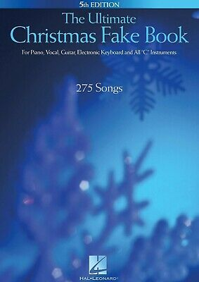 The Ultimate Christmas Fake Book: for Piano, Vocal, Guitar, Electronic Keyboard