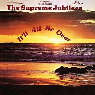 The Supreme Jubilees - It'll All Be Over - ID4z - CD - New