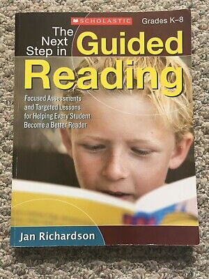 The Next Step in Guided Reading Focused Assessments Targeted Lessons Richardson
