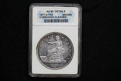 1877-S Trade Dollar ANACS AU 50 Details Cleaned