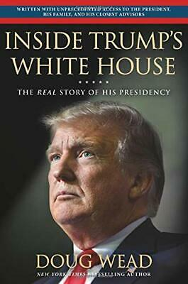 Inside Trump's White House The Real Story of His Hardcover by by Doug Wead NEW