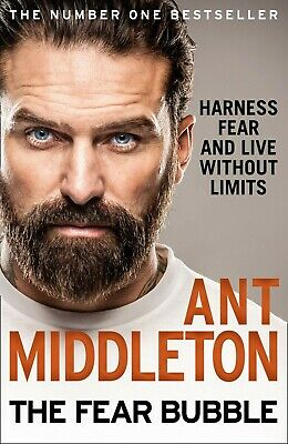 Ant Middleton Book The Fear Bubble: Harness Fear & Live Without Limits Hardcover