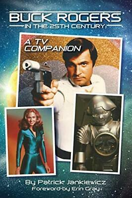 Buck Rogers in the 25th Century: A TV Companion,Patrick Jankiewicz, Erin Gray