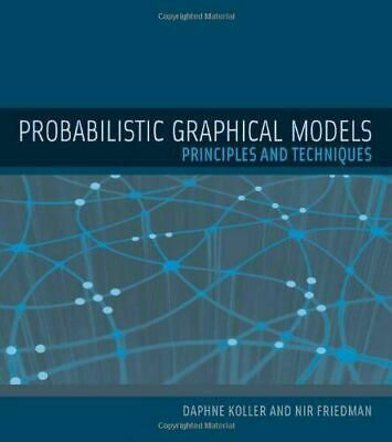 [P.D.F] Probabilistic Graphical Models: Principles and Techniques