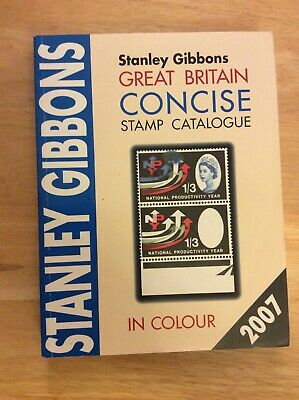 Stanley Gibbons Great Britain Concise Stamp Catalogue 2007
