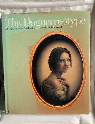 The Daguerreotype, by John Ward, Hardback Book, 1989