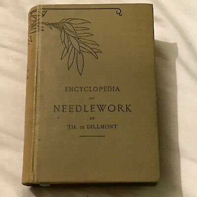 Antique Embroidery Book Dillmont ENCYCLOPEDIA OF NEEDLEWORK Sewing RARE