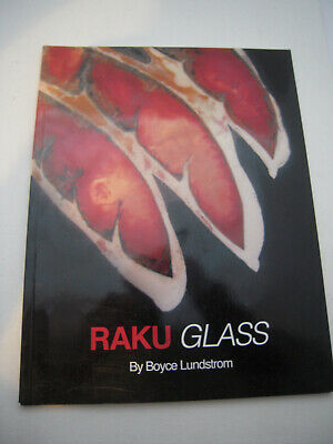 RAKU GLASS - A KILN FIRING PROCESS By Boyce Lundstrom *Excellent Condition*