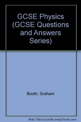 GCSE Physics (GCSE Questions and Answers Series),Graham Booth, G.R. McDuell