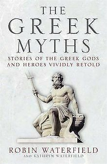 The Greek Myths: Stories of the Greek Gods and Heroes Vi... | Buch | Zustand gut