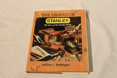 THE LEGEND of STANLEY by JEFFREY L. RODENGEN-HARDCOVER HAND TOOL BOOK