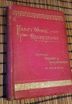 Beautiful Vintage 1884 FANCY WORKS- Knitting Crochet Home Adornment EVA NILES