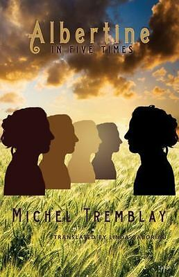"""""""Albertine in Five Times by Tremblay, Michel """""""