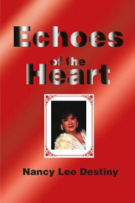 Echoes of the Heart: Modern Poetry & Haiku, Destiny, Lee 9780595199372 New,,