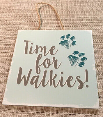 Time For Walkies - Dog Owners Hanging Plaque