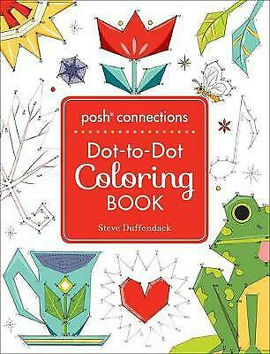 Posh Connections A Dot-to-Dot Coloring Book for Adults, Duffendack, Steve