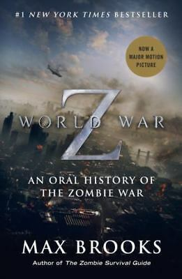 World War Z : An Oral History of the Zombie War by Brooks, Max