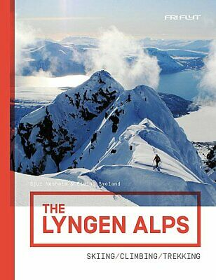 The Lyngen Alps (Norway) Skiing Climbing and Trekking Guide