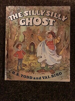 1st Edition The Silly Silly Ghost H E Todd And Val Biro Hardback 1987