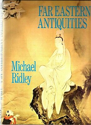 Far Eastern Antiquities  * Michael  Ridley *  Hardcover