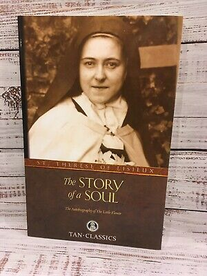 The Story of a Soul : The Autobiography of the Little Flower by St. Therese...