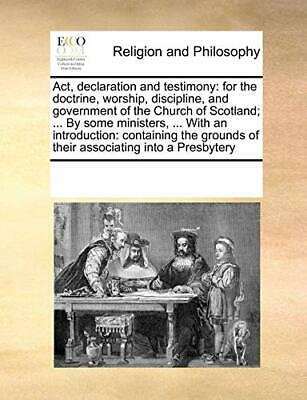 Act, declaration and testimony: for the doctrin, Contributors, Notes PF,,