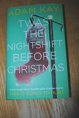 Twas The Nightshift Before Christmas by Adam Kay hardback book new release