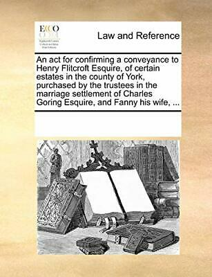 An act for confirming a conveyance to Henry Fli, Contributors, Notes,,