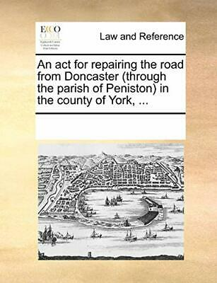 An act for repairing the road from Doncaster (t, Contributors, Notes,,