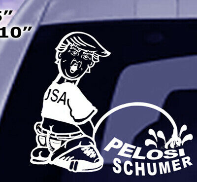 TRUMP PISSING ON PELOSI / SCHUMER - Vinyl Window decal, stick ,color Opts, NEW