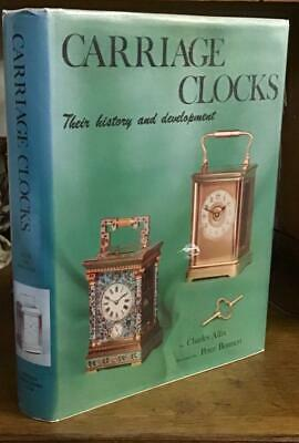 CARRIAGE CLOCKS Their History & Development By Charles Allix ANTIQUE COLLECTORS
