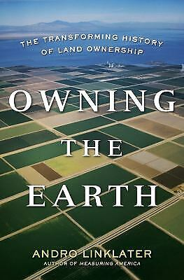 Owning the Earth : The Transforming History of Land Ownership  (ExLib)