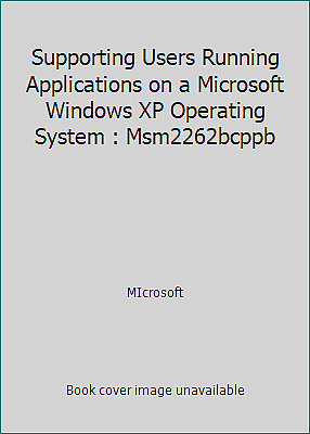 Supporting Users Running Applications on a Microsoft Windows XP Operating...