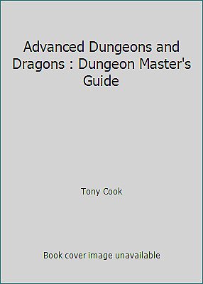 Advanced Dungeons and Dragons : Dungeon Master's Guide by Tony Cook