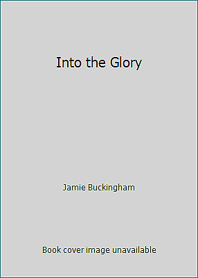 Into the Glory  (NoDust) by Jamie Buckingham