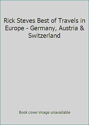 Rick Steves Best of Travels in Europe - Germany, Austria & Switzerland
