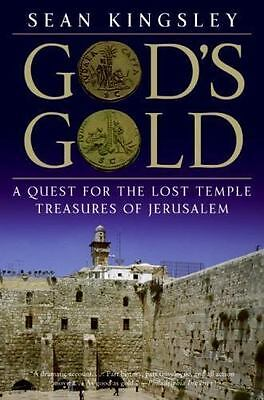 God's Gold : A Quest for the Lost Temple Treasures of Jerusalem by Sean Kingsley