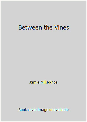 Between the Vines by Jamie Mills-Price