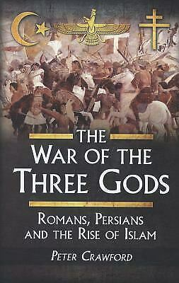 The War of the Three Gods : Heraculius II and the End of Antiquity