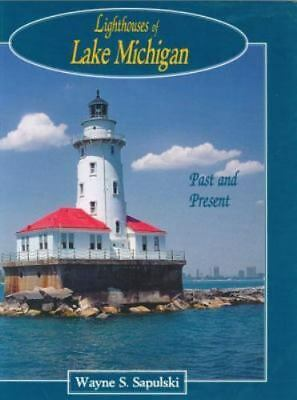 Lighthouses of Lake Michigan : Your Photographic and Historic Tour Guide