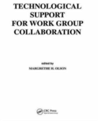 Technological Support for Work Group Collaboration by Olson; Olson, M. H.