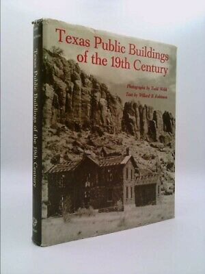 Texas Public Buildings of the 19th Century  (1st Ed) by Robinson, Willard B.