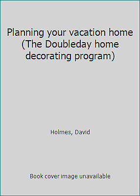 Planning your vacation home (The Doubleday home decorating program)
