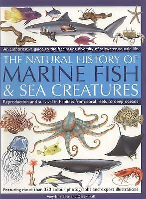 The Natural History of Marine Fish and Sea Creatures : An Authoritative Guide...