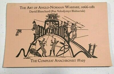 Art of Anglo-Norman Warfare 1066-1181 - The Compleat Anachronist #107 -Blanchard