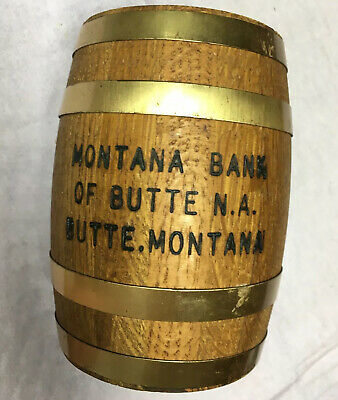 Vintage Wooden Barrel Bank Advertisement Montana Bank Of Butte